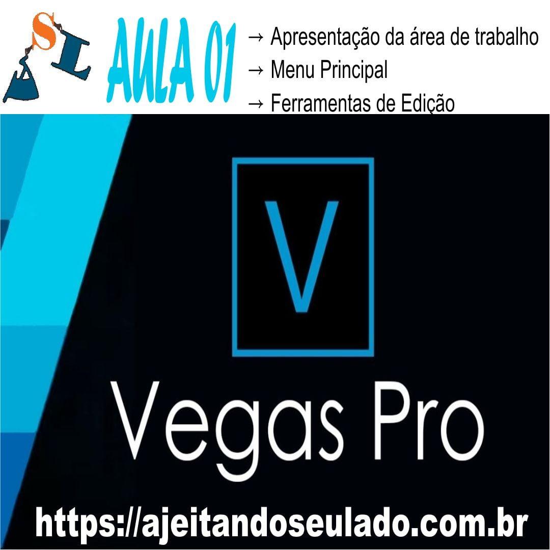Tutorial Vegas Pro Aula Gratuita Vegas Pro – Aula 01
